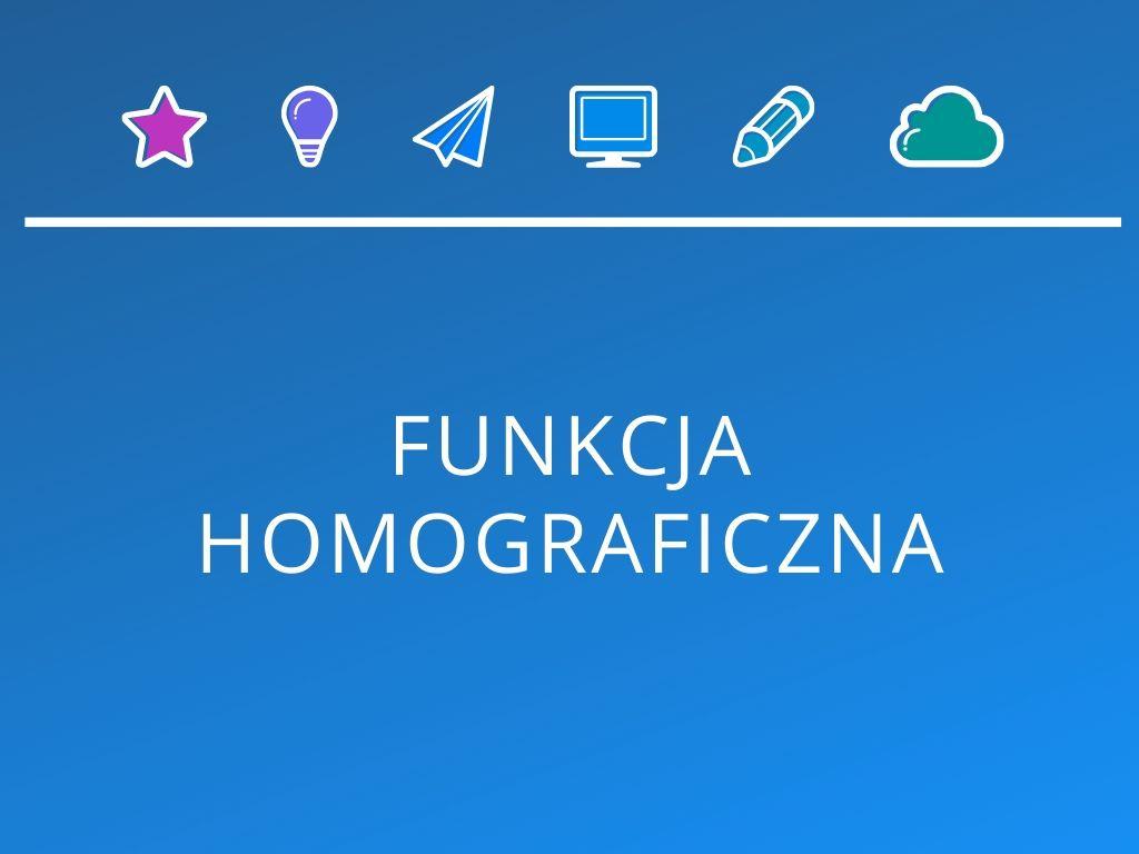 Kurs Funkcja homograficzna