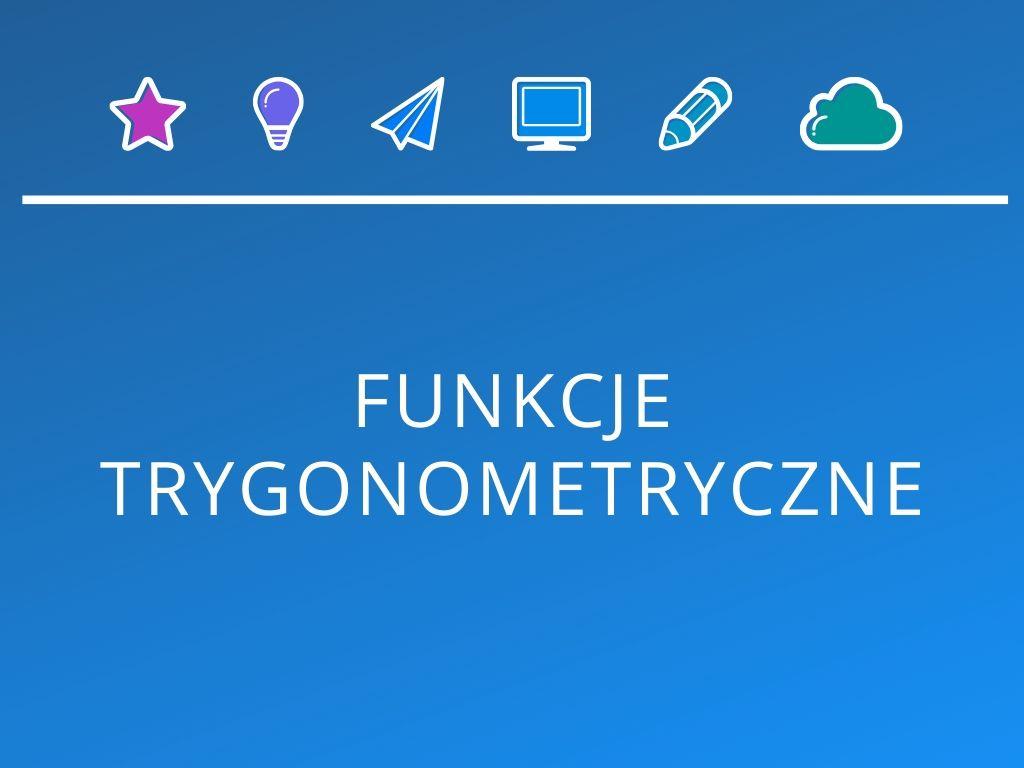 Kurs Funkcje trygonometryczne