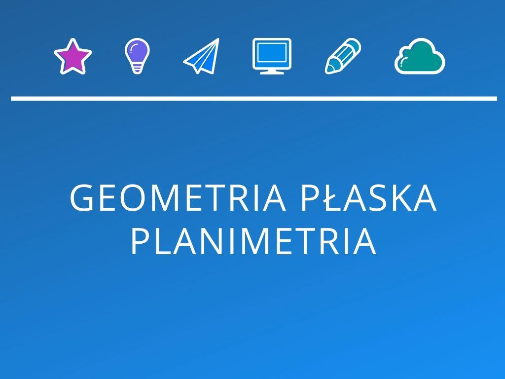 Kurs Geometria płaska i planimetria
