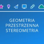 Geometria przestrzenna – stereometria