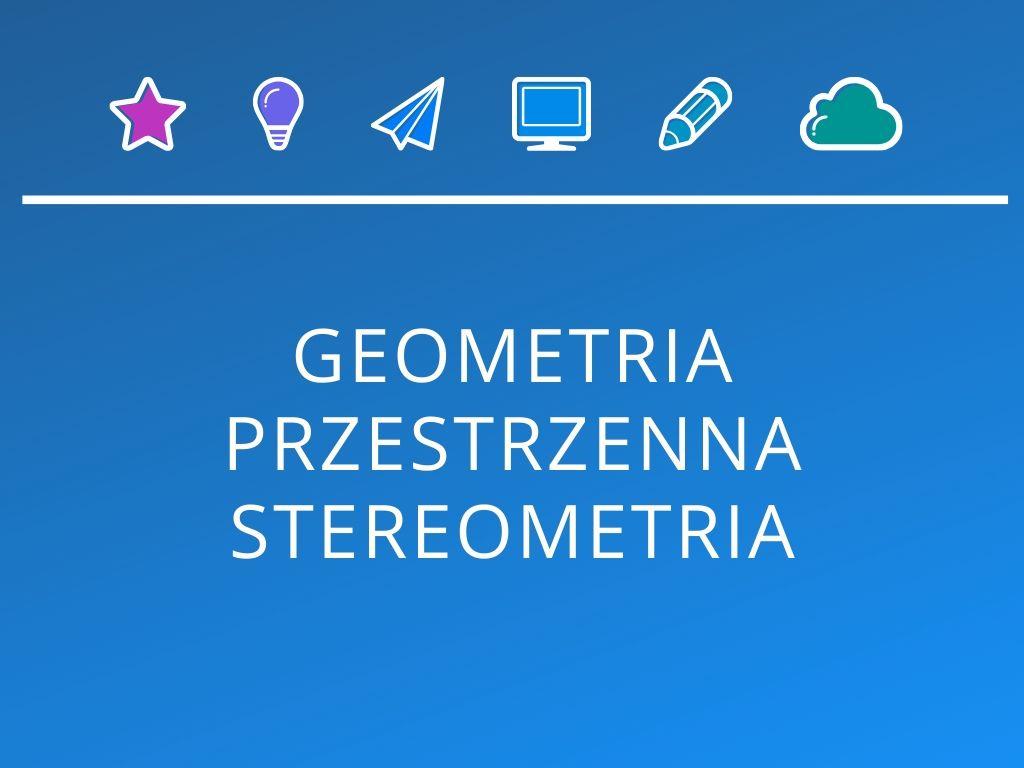 Kurs Geometria przestrzenna i stereometria