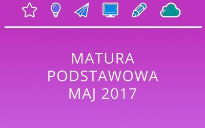 MATURA PODSTAWOWA MAJ 2017